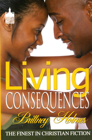 Living Consequences  -     By: Brittney Holmes