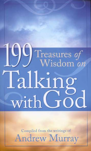 199 Treasures of Wisdom on Talking with God  -     By: Andrew Murray