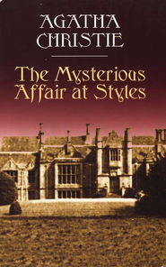 The Mysterious Affair at Styles  -     By: Agatha Christie