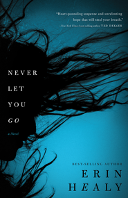 Never Let You Go - eBook  -     By: Erin Healy