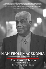 Man From Macedonia: My Life of Service, Struggle, Faith , and Hope  -     By: Rev. Aaron Johnson, Deb Cleveland