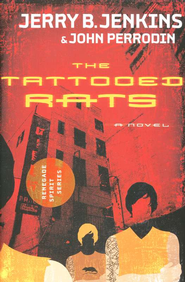 The Tattooed Rats: Renegade Spirit Series - eBook  -     By: Jerry B. Jenkins, John Perrodin