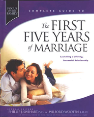 The First Five Years of Marriage: Launching a Lifelong, Successful Relationship  -              By: Wilford Wooten, Phillip Swihart