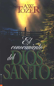 El Conocimiento del Dios Santo  (The Knowledge of the Holy)  -     By: A.W. Tozer