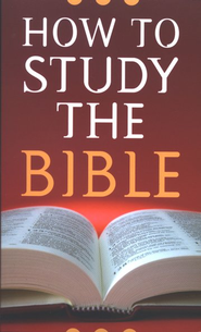 How to Study The Bible  -              By: Robert West