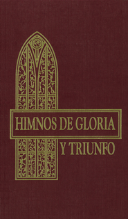 Himnos de Gloria y Triunfo, Enc. Dura  (Hymns of Glory and Triumph, Hardcover)  -