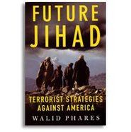 Future Jihad: Terrorist Strategies Against America  -     By: Walid Phares     Illustrated By: Y