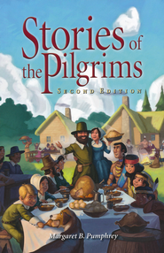 Stories of the Pilgrims, Second Edition, Grade 4   -     By: Margaret B. Pumphrey