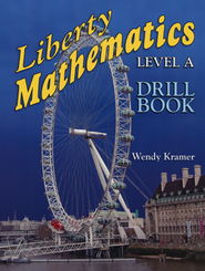 Liberty Mathematics Drill Book, Level A, Grade 1     -     By: Wendy Kramer
