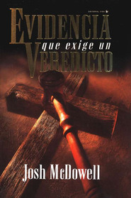 Evidencia que Exige un Veredicto  (Evidence that Demands a Veredict)  -     By: Josh McDowell