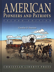 American Pioneers and Patriots, Second Edition, Hardcover   -     By: Caroline D. Emerson