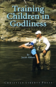 Training Children in Godliness, Second Edition   -     By: Jacob Abbott