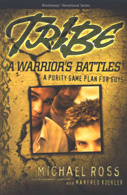 Tribe: A Warrior's Battles  -              By: Michael Ross