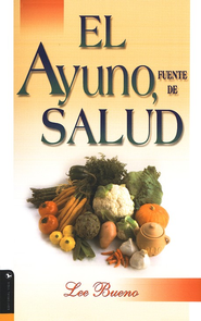 El Ayuno, Fuente de Salud  (Fast Your Way to Health)  -              By: Lee Bueno