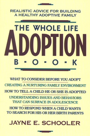 The Whole Life Adoption Book   -     By: Jayne E. Schooler