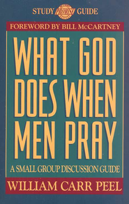 What God Does When Men Pray, Promise Keepers Study Guides  -     By: William Carr Peel
