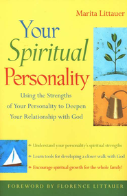 Your Spiritual Personality: Using the Strengths of Your Personality to Deepen Your Relationship with God  -     By: Marita Littauer