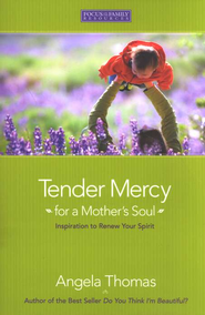 Tender Mercy for a Mother's Soul  -     By: Angela Thomas