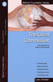 The Great Commission,  Biblical Foundation Series  -     By: Larry Kreider