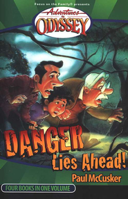 Adventures in Odyssey® #2: Danger Lies Ahead Four Books in One Volume  -     By: Paul McCusker