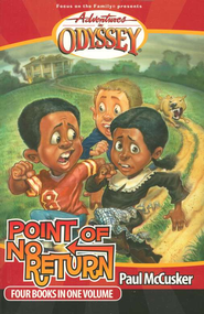 Adventures in Odyssey® #3: Point of No Return Four Books in One Volume  -              By: Paul McCusker