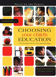 Handbook on Choosing Your Child's Education: A Personalized Plan for Every Age and Stage  -              Edited By: Maria Hernandez Ferrier Ed.D.