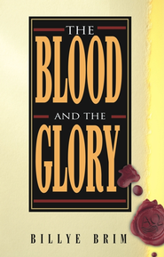 Blood and the Glory - eBook  -     By: Billye Brim