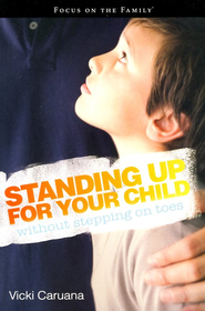 Standing Up for Your Child without Stepping on Toes  -     By: Vicki Caruana