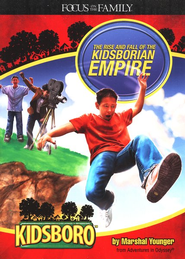 Adventures in Odyssey Kidsboro ® Series #2: The Rise and Fall of the Kidsborian Empire  -     By: Marshal Younger