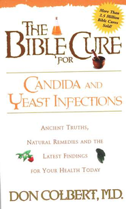 The Bible Cure for Candida and Yeast Infections   -              By: Don Colbert M.D.