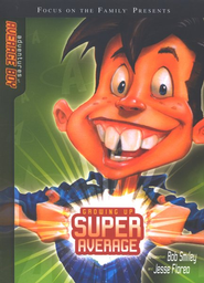 The Adventures of Average Boy: Growing Up Super Average   -     By: Jesse Florea, Bob Smiley, Gary Locke