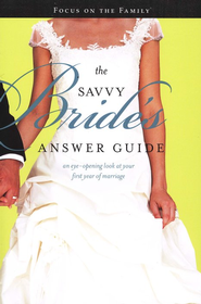 The Savvy Bride's Answer Guide: An Eye-Opening Look at Your First Year of Marriage  -     By: Phillip Swihart, Wilford Wooten