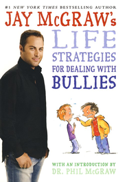 Jay McGraw's Life Strategies for Dealing with Bullies  -     By: Jay McGraw