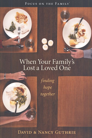 When Your Family's Lost a Loved One: Finding Hope Together  -     By: David Guthrie, Nancy Guthrie