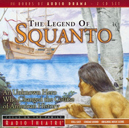 Radio Theatre The Legend of Squanto: An Unknown Hero Who Changed the Course of American History  -