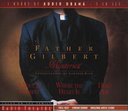 Father Gilbert Mysteries Volume #1 Focus on the Family Radio Theatre Audiodrama on CD  -     By: Paul McCusker, Dave Arnold