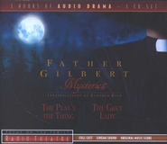 The Play's the Thing/The Gray Lady, Father Gilbert Mysteries #3 Focus on the Family Radio Theatre on CD  -     By: Paul McCusker, Dave Arnold