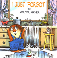 I Just Forgot  -     By: Mercer Mayer