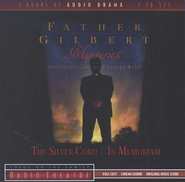 Father Gilbert Mysteries #4: The Silver Cord/In Memoriam Radio Theatre audiodrama on CD  -     By: Paul McCusker, Dave Arnold