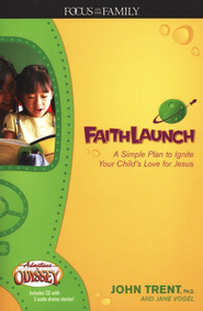 FaithLaunch: A Simple Plan to Ignite Your Child's Love for Jesus  -     By: John Trent Ph.D., Jane Vogel