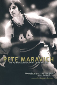 Pete Maravich: The Definitive Biography of Pistol Pete Maravich  -     By: Wayne Federman, Marshall Terrill