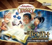Adventures in Odyssey ® The Truth Chronicles  -