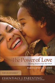 The Power of Love: Building Relationships that Work Participant's Guide  -     By: Focus on the Family