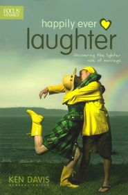 Happily Ever Laughter: Discovering the Lighter Side of Marriage  -     Edited By: Ken Davis     By: Edited by Ken Davis