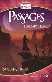 Adventures in Odyssey Passages™ Series #6: Fendar's Legacy  -     By: Paul McCusker