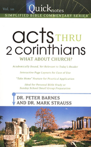 Acts thru 2 Corinthians: QuickNotes Simplified Bible Commentary, Volume 10  -     By: Dr. Peter Barnes, Dr. Mark Strauss