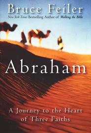 Abraham: A Journey to the Heart of Three Faiths   -     By: Bruce Feiler