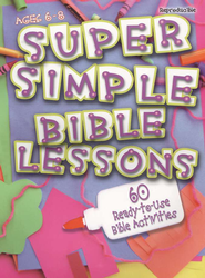 Super Simple Bible Lessons: 60 Ready-to-Use Bible Activities, Ages 6 to 8   -