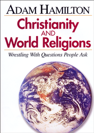 Christianity and World Religions:  Wrestling with Questions People Ask, DVD  -     By: Adam Hamilton