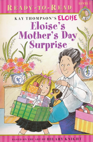 Eloise's Mother's Day Surprise  -     By: Kay Thompson